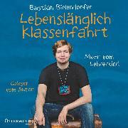 Cover-Bild zu Lebenslänglich Klassenfahrt (Audio Download) von Bielendorfer, Bastian