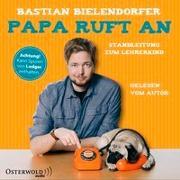 Cover-Bild zu Papa ruft an von Bielendorfer, Bastian