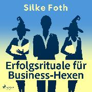 Cover-Bild zu eBook Erfolgsrituale für Business-Hexen