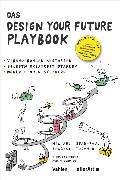 Cover-Bild zu Das DESIGN YOUR FUTURE Playbook (eBook) von Thommen, Jean-Paul