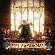 Cover-Bild zu Revenson, Jody: Harry Potter: Spells and Charms: A Movie Scrapbook