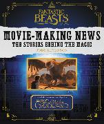 Cover-Bild zu Revenson, Jody: Fantastic Beasts and Where to Find Them: Movie-Making News
