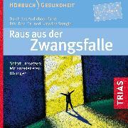 Cover-Bild zu Raus aus der Zwangsfalle - Hörbuch (Audio Download) von Stengler, Katarina