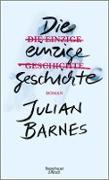 Cover-Bild zu Barnes, Julian: Die einzige Geschichte (eBook)