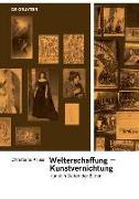 Cover-Bild zu Kruse, Christiane: Welterschaffung - Kunstvernichtung