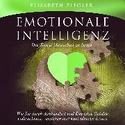 Cover-Bild zu eBook Emotionale Intelligenz - Die Kunst Menschen zu lesen