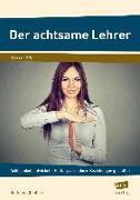 Cover-Bild zu Der achtsame Lehrer von Günther, Burkhard