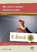 Cover-Bild zu Wie Lehrer (wieder) wirksam werden (eBook) von Günther, Burkhard