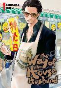 Cover-Bild zu Oono, Kousuke: The Way of the Househusband, Vol. 1