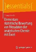 Cover-Bild zu Elementare statistische Bewertung von Messdaten der analytischen Chemie mit Excel (eBook) von Hecht, Thomas