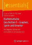 Cover-Bild zu Mathematische Geschichten I - Graphen, Spiele und Beweise (eBook) von Schindler, Werner