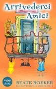 Cover-Bild zu Boeker, Beate: Arrivederci Amici