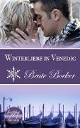 Cover-Bild zu Boeker, Beate: Winterliebe in Venedig: Eine Weihnachts-Love-Story