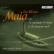 Cover-Bild zu Maia oder Als Miss Minton ihr Korsett in den Amazonas warf (Audio Download) von Ibbotson, Eva