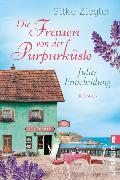 Cover-Bild zu Ziegler, Silke: Die Frauen von der Purpurküste - Julies Entscheidung (eBook)