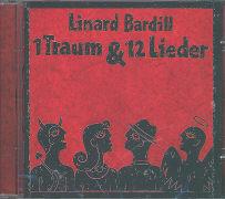 Cover-Bild zu Bardill, Linard: 1 Traum und 12 Lieder