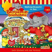 Cover-Bild zu Andreas, Vincent: Benjamin Blümchen - Folge 140: Weihnachtsmarkt im Zoo (Audio Download)
