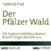 Cover-Bild zu Der Pfälzer Wald (Audio Download) von Frei, Helmut