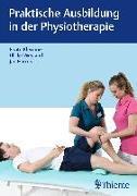 Cover-Bild zu Praktische Ausbildung in der Physiotherapie von Klemme, Beate (Hrsg.)