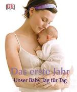 Cover-Bild zu Bedefy, Ilona (Hrsg.): Das erste Jahr