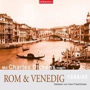 Cover-Bild zu Dickens, Charles: Mit Charles Dickens nach Rom & Venedig