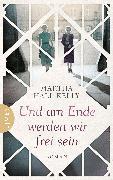 Cover-Bild zu Und am Ende werden wir frei sein (eBook) von Hall Kelly, Martha