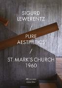Cover-Bild zu Sigurd Lewerentz - Pure Aesthetics von Björkquist, Karin (Hrsg.)