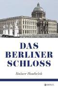Cover-Bild zu Das Berliner Schloss