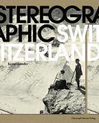 Cover-Bild zu Jarryd, Lowder (Hrsg.): Stereographic Switzerland