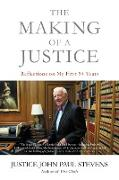 Cover-Bild zu The Making of a Justice (eBook) von Stevens, Justice John Paul