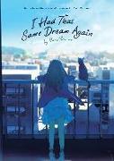 Cover-Bild zu Sumino, Yoru: I Had That Same Dream Again (Novel)