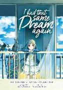 Cover-Bild zu Sumino, Yoru: I Had That Same Dream Again: The Complete Manga Collection