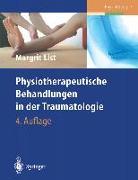 Cover-Bild zu Physiotherapeutische Behandlungen in der Traumatologie (eBook) von List, Margrit