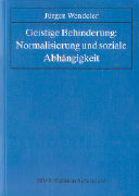 Cover-Bild zu Geistige Behinderung: Normalisierung und soziale Abhängigkeit von Wendeler, Jürgen