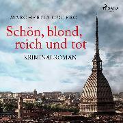 Cover-Bild zu eBook Schön, blond, reich und tot - Kriminalroman