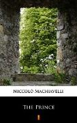 Cover-Bild zu The Prince (eBook) von Machiavelli, Niccolò