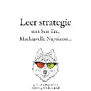 Cover-Bild zu Leer strategie met Sun Tzu, Machiavelli, Napoleon (Audio Download) von Tzu, Sun