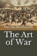 Cover-Bild zu The Art of War (eBook) von Machiavelli, Niccolò