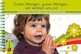 Cover-Bild zu Guten Morgen, guten Morgen, wir winken uns zu! von Bostelmann, Antje (Hrsg.)