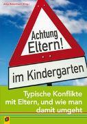 Cover-Bild zu Achtung Eltern! im Kindergarten von Bostelmann, Antje (Hrsg.)