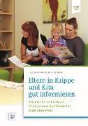 Cover-Bild zu Eltern in Krippe und Kita gut informieren von Bostelmann, Antje