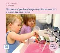 Cover-Bild zu Elementare Spielhandlungen von Kindern unter 3 von Bostelmann, Antje
