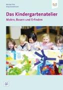 Cover-Bild zu Das Kindergartenatelier: Malen Bauen und Erfinden von Bostelmann, Antje
