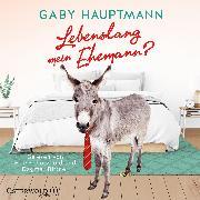 Cover-Bild zu Lebenslang mein Ehemann? von Hauptmann, Gaby
