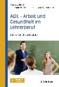 Cover-Bild zu AGIL - Arbeit und Gesundheit im Lehrerberuf von Hillert, Andreas