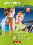 Cover-Bild zu Sport & Fitness, Aktuelle Ausgabe, Sportfachlich beraten und betreuen, Schülerbuch von Flicke, Thomas