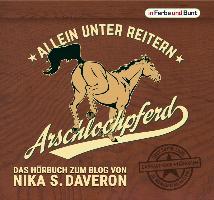 Cover-Bild zu Arschlochpferd - Allein unter Reitern von Daveron, Nika S.