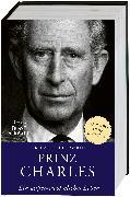 Cover-Bild zu Prinz Charles. Ein unglaubliches Leben von Bedell Smith, Sally
