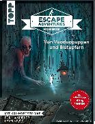 Cover-Bild zu Escape Adventures HORROR - Von Voodoopuppen und Blutopfern von Zimpfer, Simon