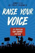 Cover-Bild zu Raise Your Voice: 12 Protests That Shaped America (eBook) von Kluger, Jeffrey